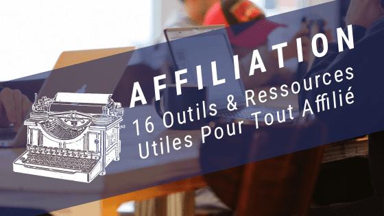 16 Outils et Ressources Utiles pour Affiliés
